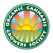 Organic Cannabis Growers Society Collective. Our goal is to teach and promote Organic growing methods; Create certification standards for Organic Cannabis growing methods, and to provide information to those who may be interested in Organic Cannabis Growing methods.